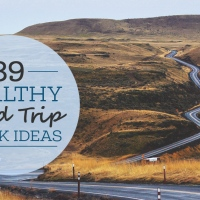 39 Healthy Road Trip Snack Ideas