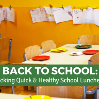 Back to School: Tips For Packing Quick and Healthy School Lunches and Snacks