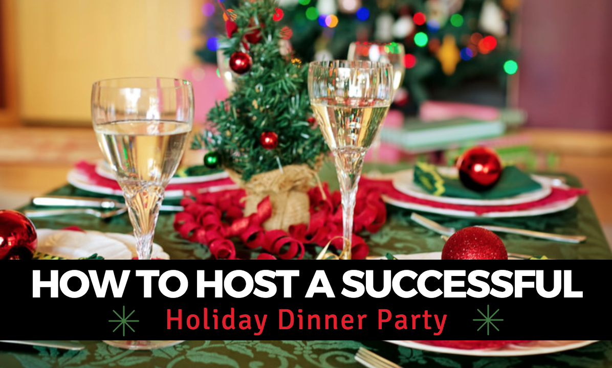 How to Host a Successful Holiday Dinner Party-TIPS